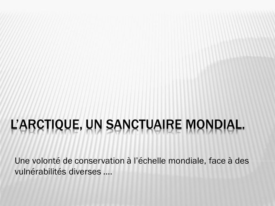 Une volonté de conservation à léchelle mondiale, face à des vulnérabilités diverses …. 1