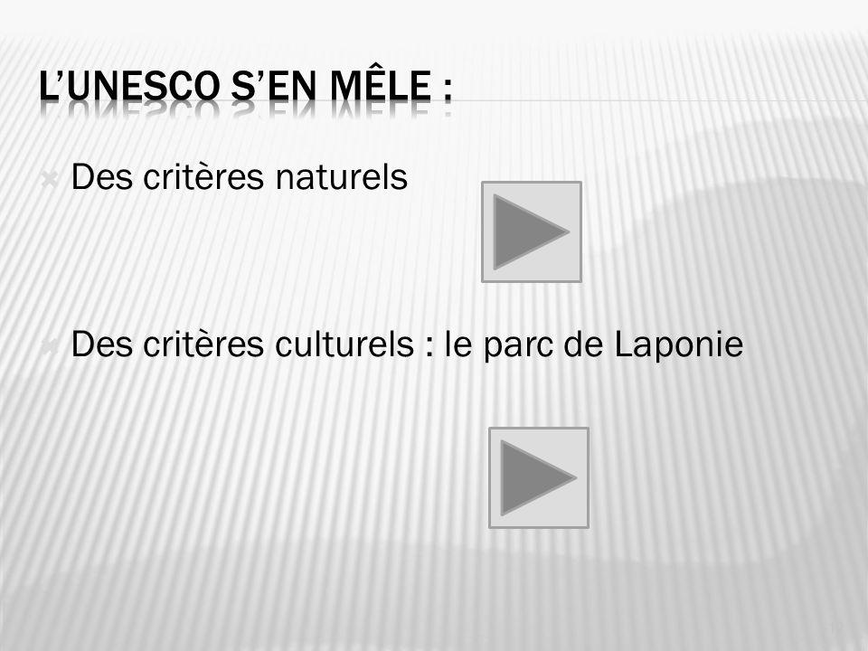 Des critères naturels Des critères culturels : le parc de Laponie 12