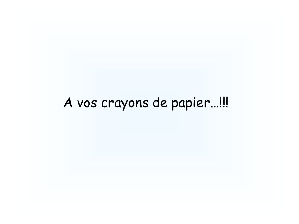 A vos crayons de papier…!!!