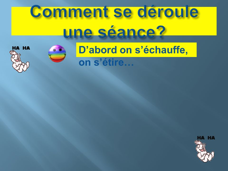 Dabord on séchauffe, on sétire…
