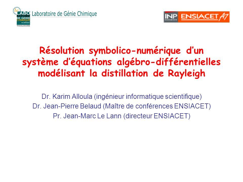 Résolution symbolico-numérique dun système déquations algébro-différentielles modélisant la distillation de Rayleigh Dr.
