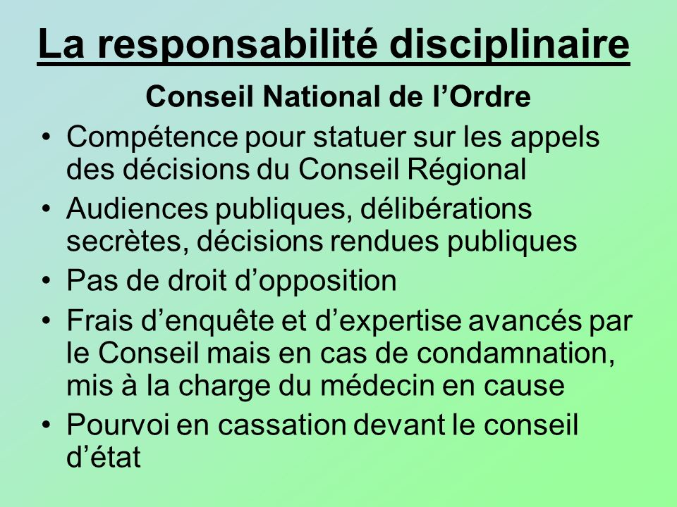 La responsabilité disciplinaire Conseil National de lOrdre Compétence pour statuer sur les appels des décisions du Conseil Régional Audiences publique
