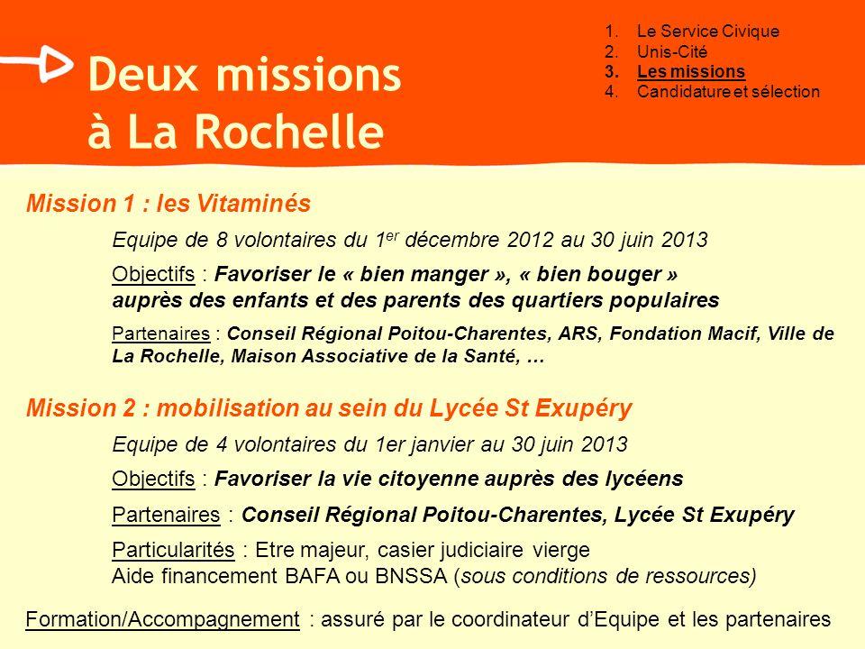 Mission 1 : les Vitaminés Equipe de 8 volontaires du 1 er décembre 2012 au 30 juin 2013 Objectifs : Favoriser le « bien manger », « bien bouger » aupr