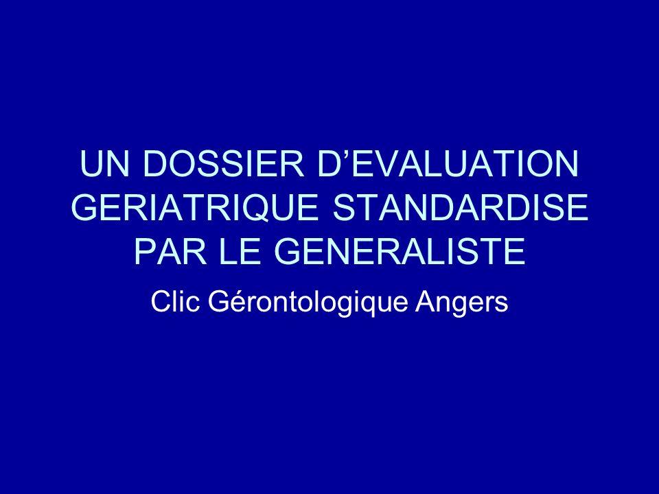 UN DOSSIER DEVALUATION GERIATRIQUE STANDARDISE PAR LE GENERALISTE Clic Gérontologique Angers