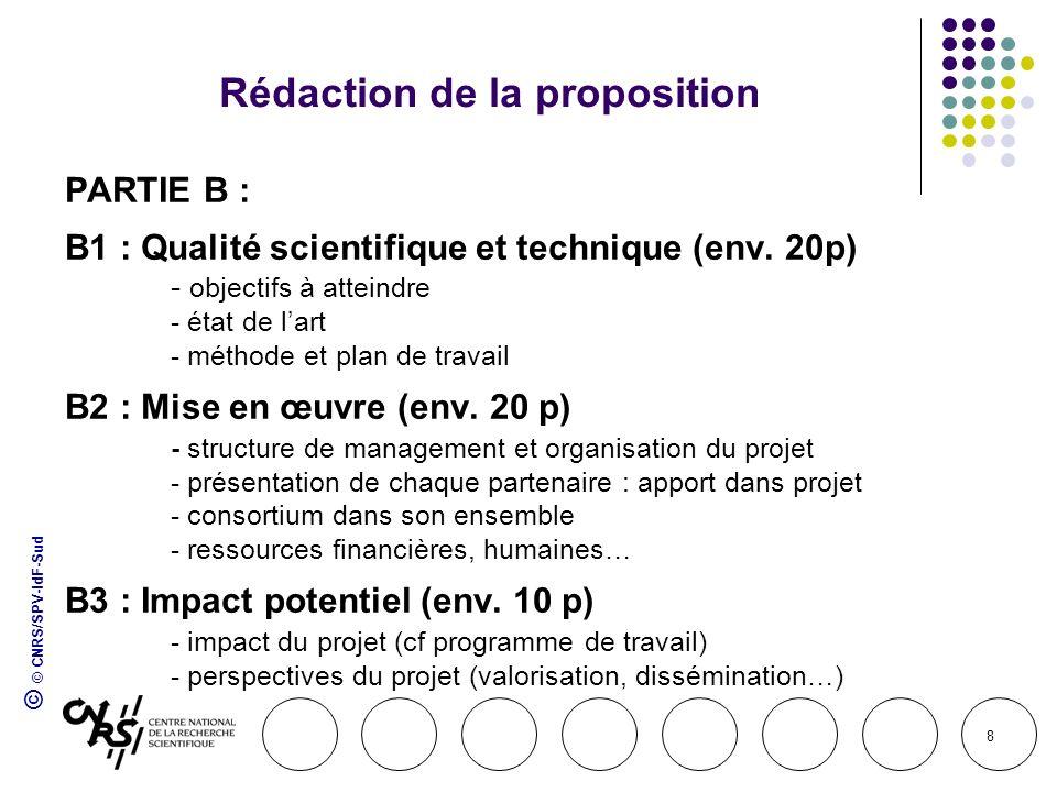 © © CNRS/SPV-IdF-Sud 9 Budget Calculer selon : Les types dactivité (Recherche, démonstration, management, autres ) Les catégories de dépenses : - coûts de personnel (permanent et CDD) - équipement (amortissement) - consommables et frais de mission - autres coûts (sous-Traitance, certificats daudit…)
