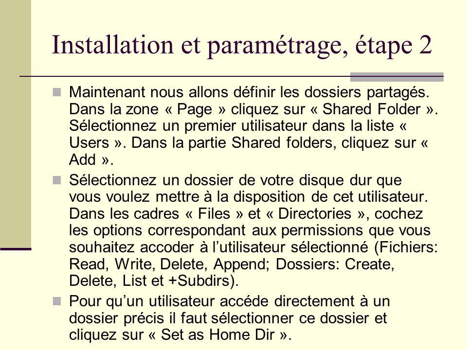 Installation et paramétrage, étape 2 Maintenant nous allons définir les dossiers partagés. Dans la zone « Page » cliquez sur « Shared Folder ». Sélect