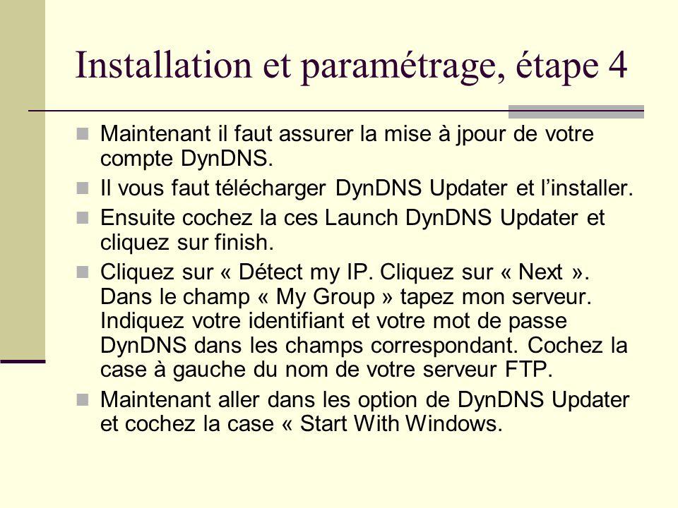 Installation et paramétrage, étape 4 Maintenant il faut assurer la mise à jpour de votre compte DynDNS. Il vous faut télécharger DynDNS Updater et lin