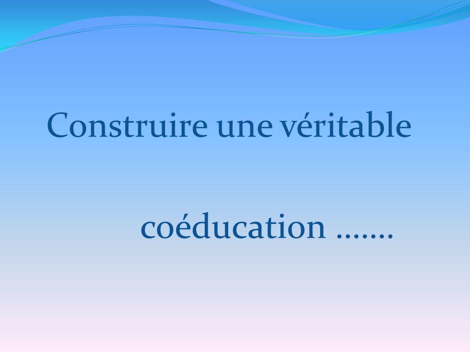 Construire une véritable coéducation …….