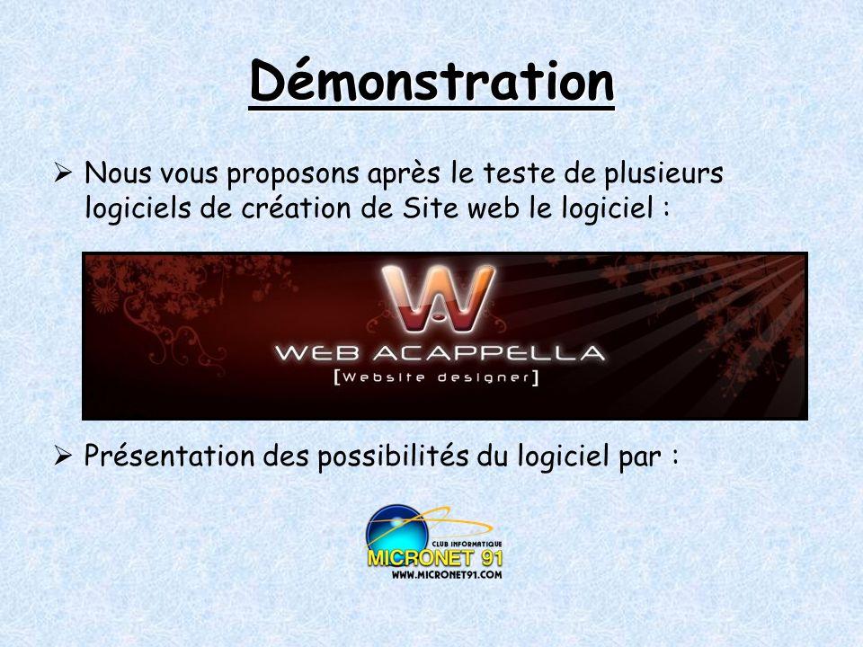Démonstration Nous vous proposons après le teste de plusieurs logiciels de création de Site web le logiciel : Présentation des possibilités du logiciel par :