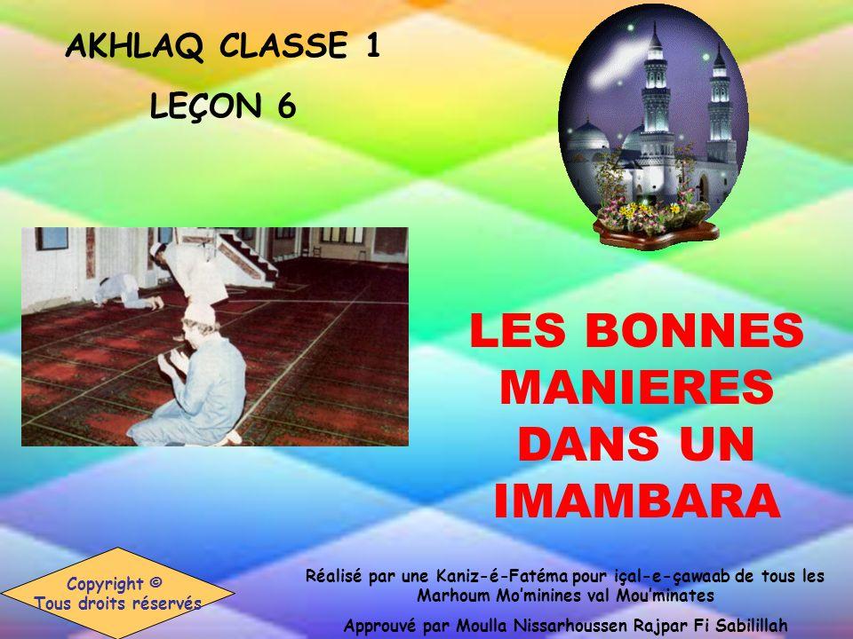 3. Quand jentre dans un Masjid ou un Imambara, je dois être respectueux(se).