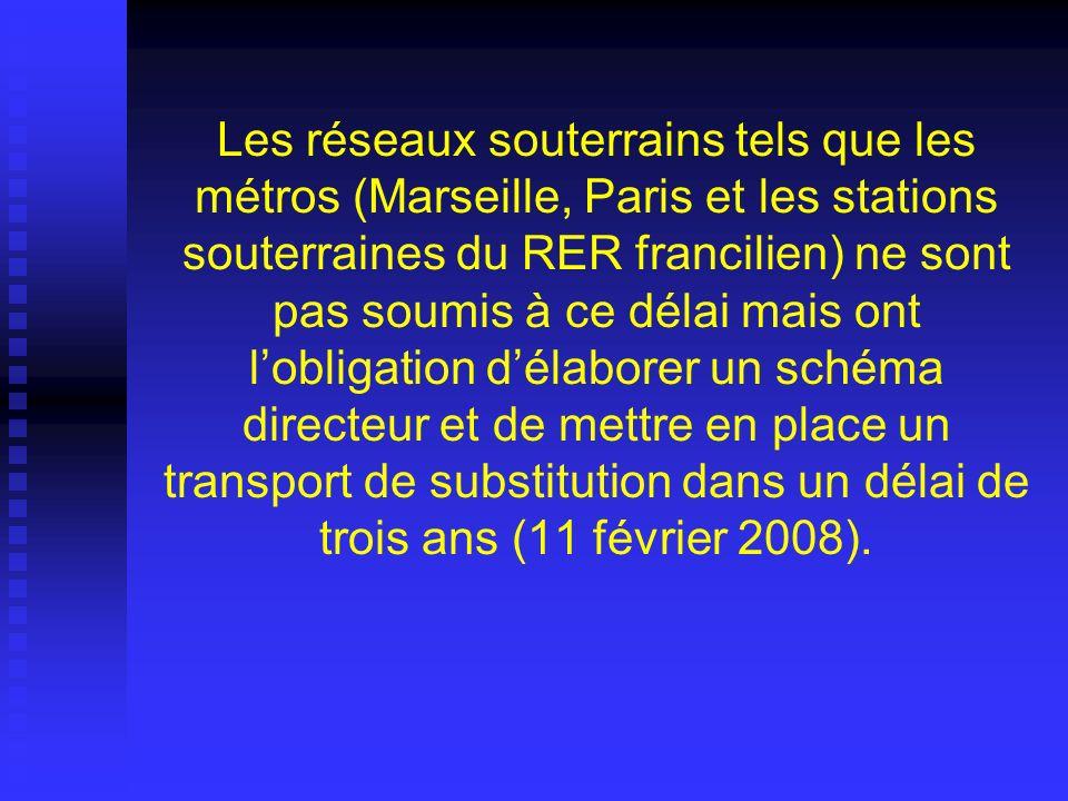 Les réseaux souterrains tels que les métros (Marseille, Paris et les stations souterraines du RER francilien) ne sont pas soumis à ce délai mais ont l