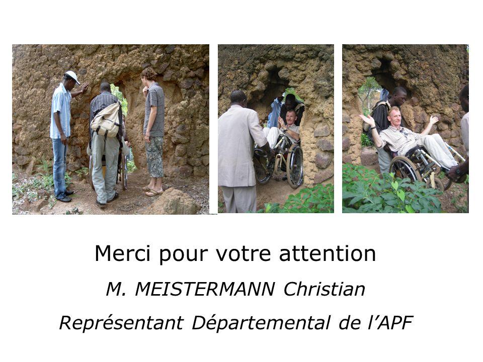 Merci pour votre attention M. MEISTERMANN Christian Représentant Départemental de lAPF