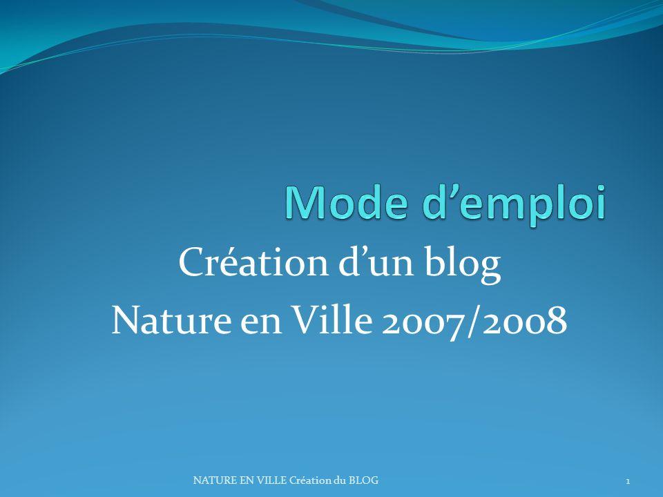 NATURE EN VILLE Création du BLOG1 Création dun blog Nature en Ville 2007/2008