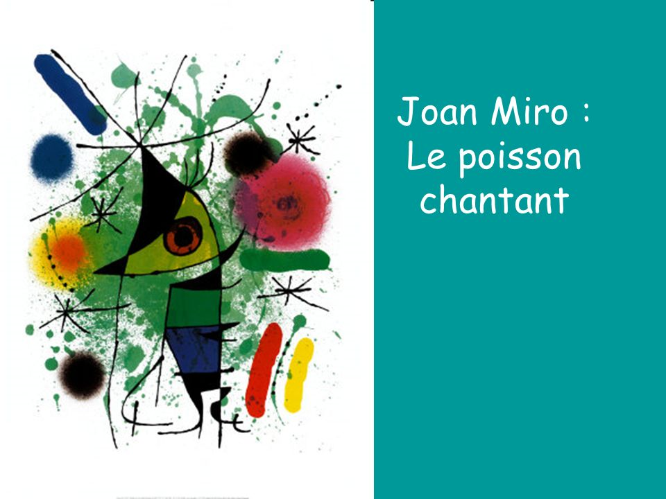 Joan Miro : Le poisson chantant