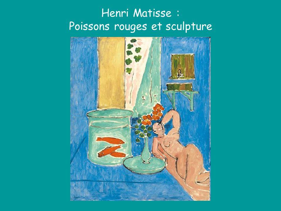 Henri Matisse : Poissons rouges et sculpture
