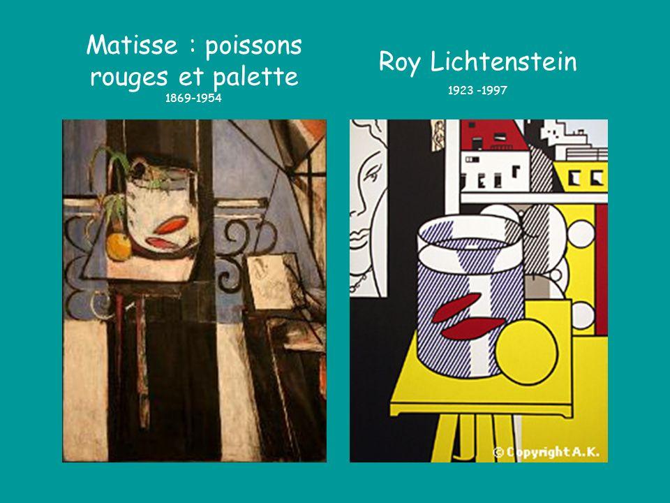 Matisse : poissons rouges et palette 1869-1954 Roy Lichtenstein 1923 -1997