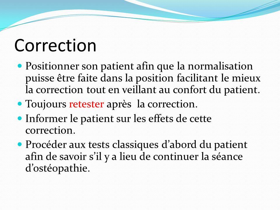 Correction Positionner son patient afin que la normalisation puisse être faite dans la position facilitant le mieux la correction tout en veillant au