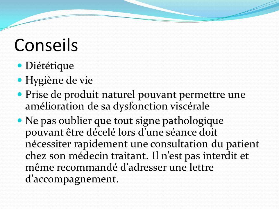 Conseils Diététique Hygiène de vie Prise de produit naturel pouvant permettre une amélioration de sa dysfonction viscérale Ne pas oublier que tout sig