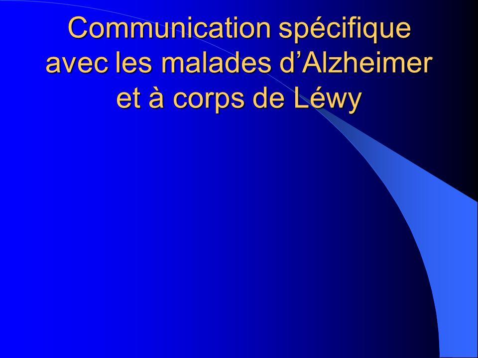 Communication spécifique avec les malades dAlzheimer et à corps de Léwy