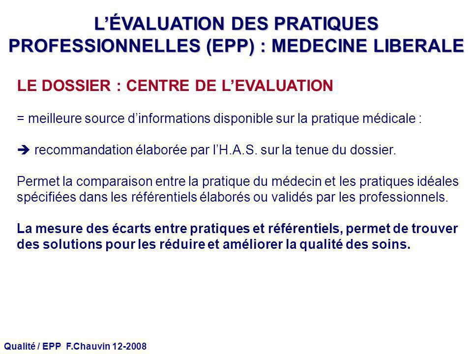 Qualité / EPP F.Chauvin 12-2008 LE DOSSIER : CENTRE DE LEVALUATION = meilleure source dinformations disponible sur la pratique médicale : recommandati