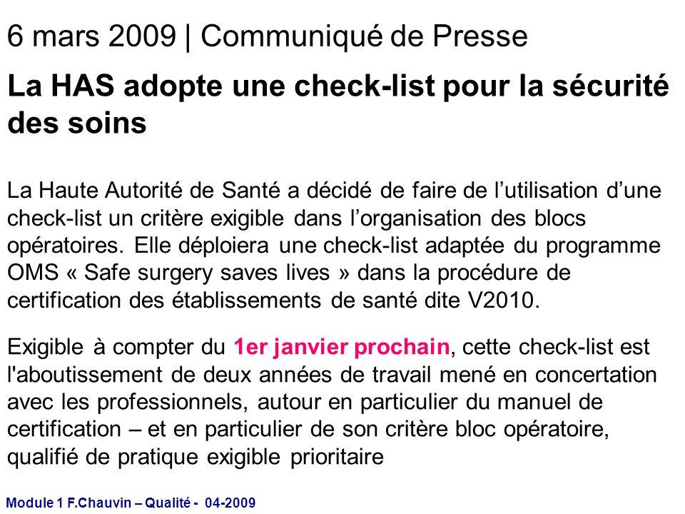 La HAS adopte une check-list pour la sécurité des soins 6 mars 2009 | Communiqué de Presse La Haute Autorité de Santé a décidé de faire de lutilisatio