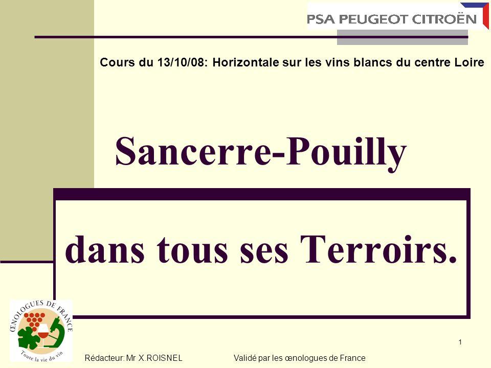 1 Sancerre-Pouilly dans tous ses Terroirs. Cours du 13/10/08: Horizontale sur les vins blancs du centre Loire Rédacteur: Mr X.ROISNEL Validé par les œ