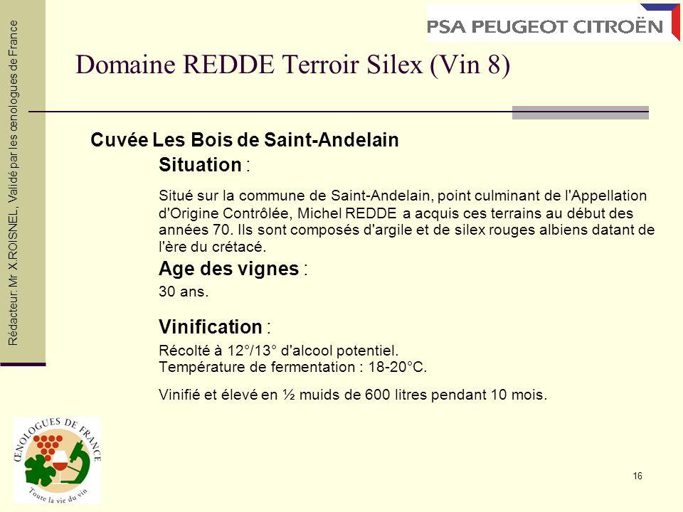 16 Domaine REDDE Terroir Silex (Vin 8) Cuvée Les Bois de Saint-Andelain Situation : Situé sur la commune de Saint-Andelain, point culminant de l'Appel
