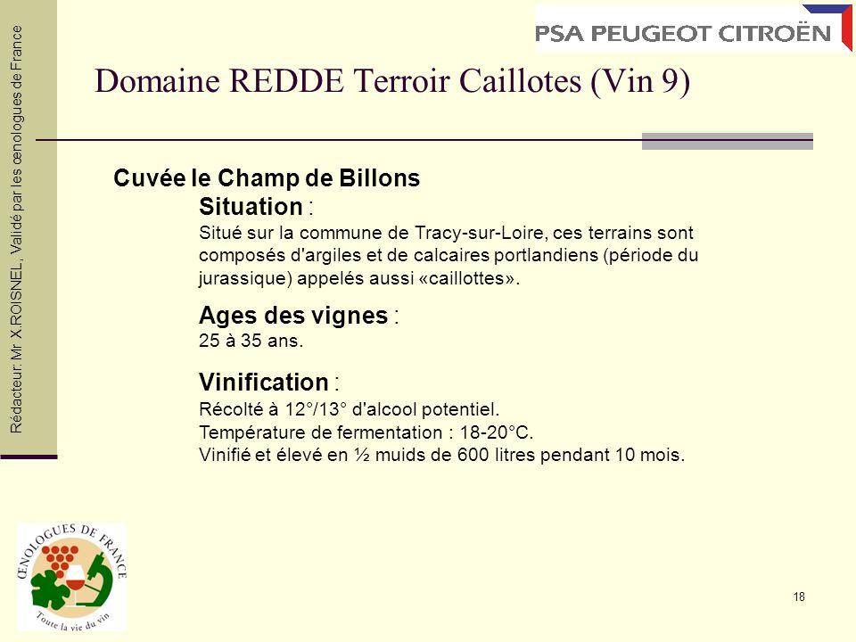 18 Domaine REDDE Terroir Caillotes (Vin 9) Cuvée le Champ de Billons Situation : Situé sur la commune de Tracy-sur-Loire, ces terrains sont composés d