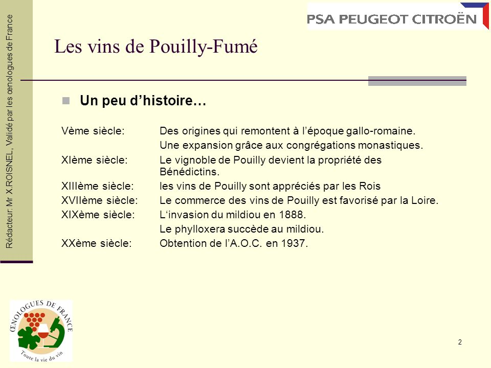 2 Les vins de Pouilly-Fumé Un peu dhistoire… Vème siècle: Des origines qui remontent à lépoque gallo-romaine. Une expansion grâce aux congrégations mo