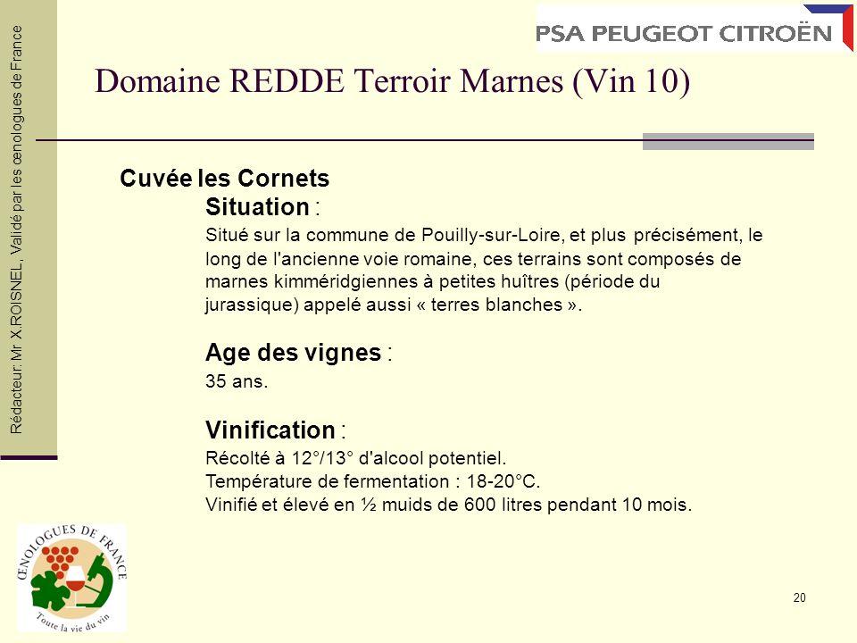 20 Domaine REDDE Terroir Marnes (Vin 10) Cuvée les Cornets Situation : Situé sur la commune de Pouilly-sur-Loire, et plus précisément, le long de l'an