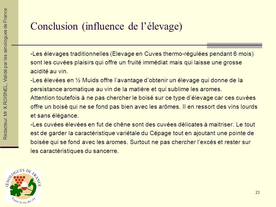 23 Conclusion (influence de lélevage) -Les élevages traditionnelles (Elevage en Cuves thermo-régulées pendant 6 mois) sont les cuvées plaisirs qui off
