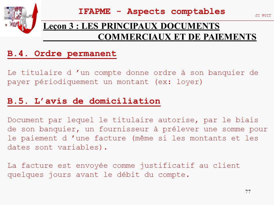 77 IFAPME - Aspects comptables JC WOIT Leçon 3 : LES PRINCIPAUX DOCUMENTS COMMERCIAUX ET DE PAIEMENTS B.4. Ordre permanent Le titulaire d un compte do