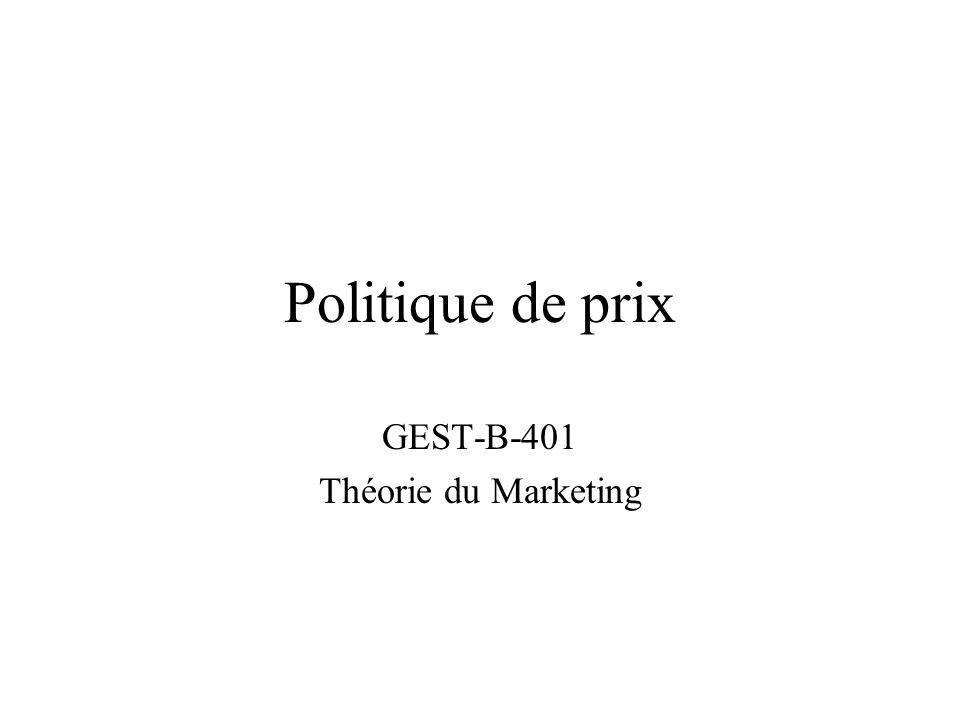 Politique de prix GEST-B-401 Théorie du Marketing