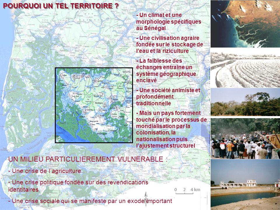 POURQUOI UN TEL TERRITOIRE ? - Un climat et une morphologie spécifiques au Sénégal - Une civilisation agraire fondée sur le stockage de leau et la riz