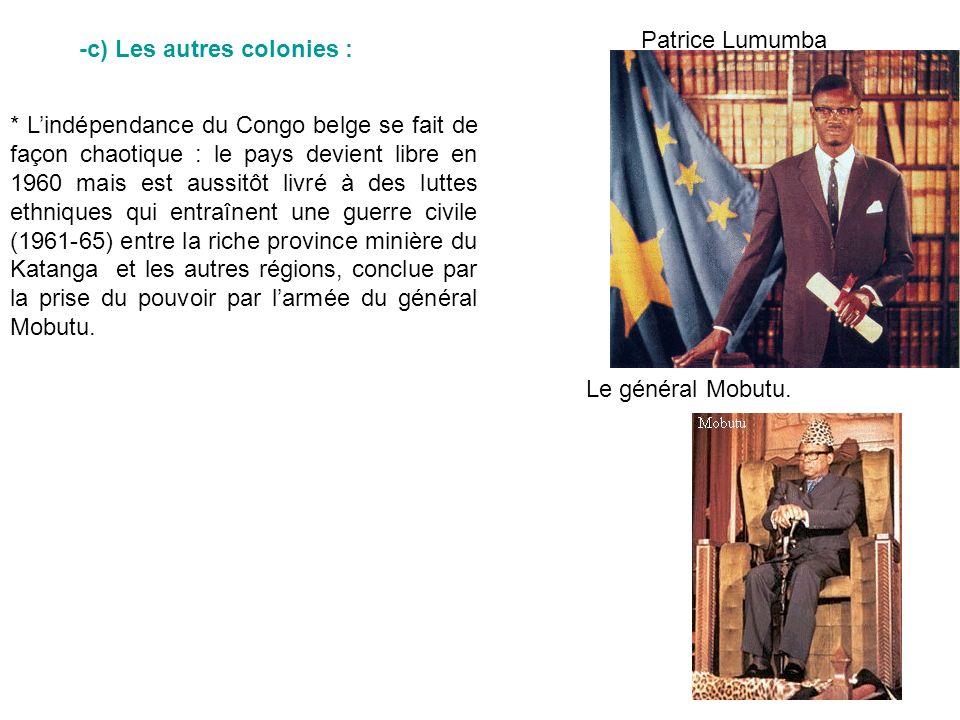* Lindépendance du Congo belge se fait de façon chaotique : le pays devient libre en 1960 mais est aussitôt livré à des luttes ethniques qui entraînen