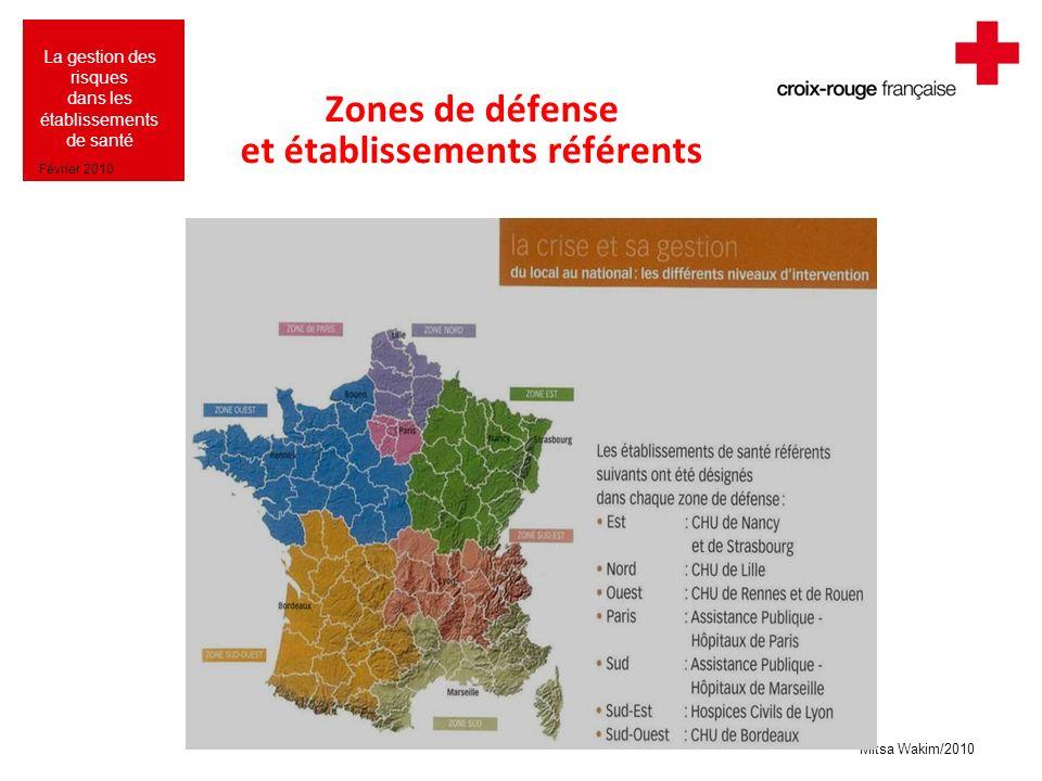Mitsa Wakim/2010 La gestion des risques dans les établissements de santé Février 2010 Zones de défense et établissements référents