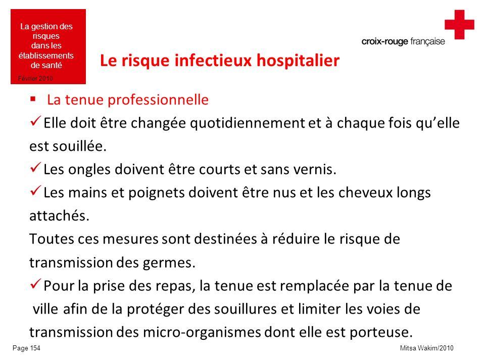 Mitsa Wakim/2010 La gestion des risques dans les établissements de santé Février 2010 Le risque infectieux hospitalier La tenue professionnelle Elle d