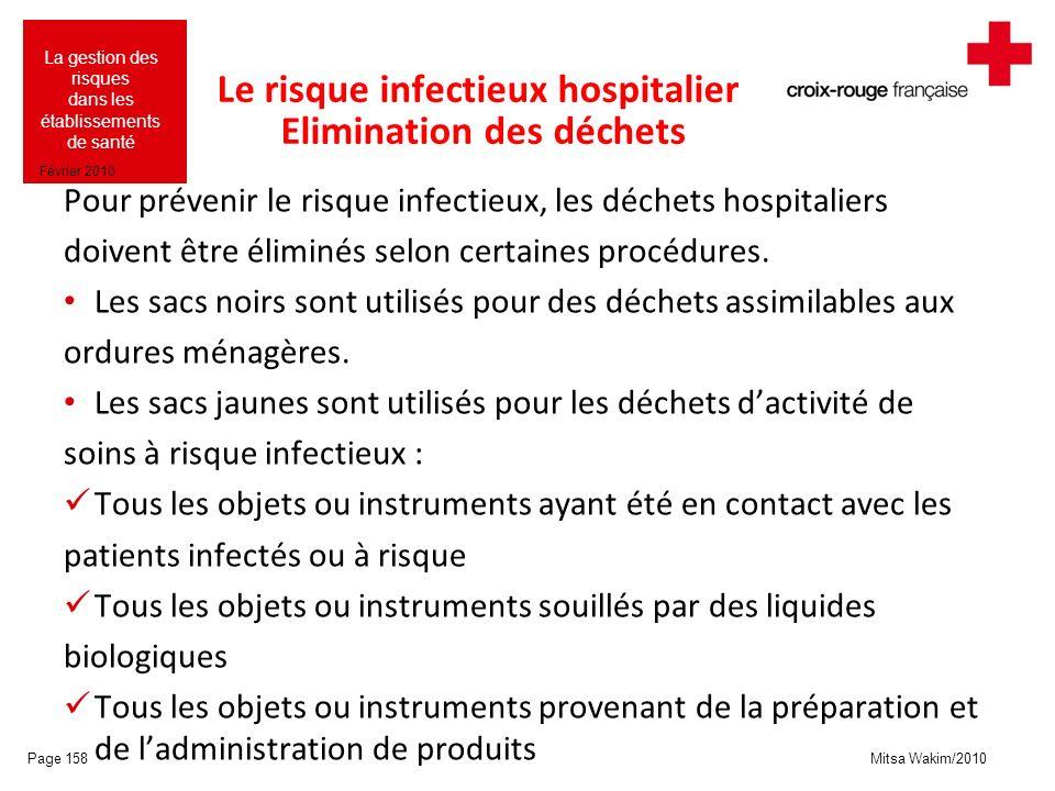 Mitsa Wakim/2010 La gestion des risques dans les établissements de santé Février 2010 Le risque infectieux hospitalier Elimination des déchets Pour pr