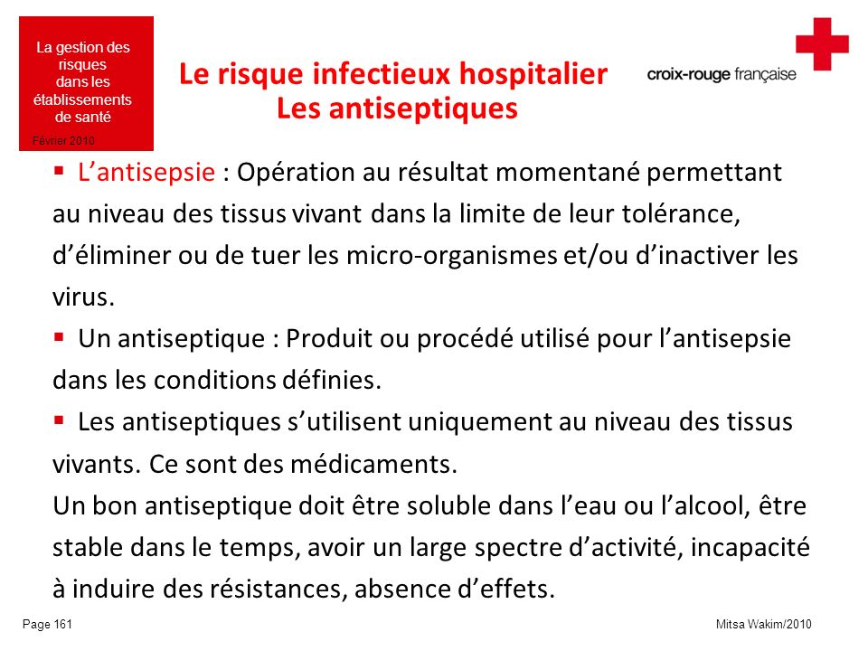 Mitsa Wakim/2010 La gestion des risques dans les établissements de santé Février 2010 Le risque infectieux hospitalier Les antiseptiques Lantisepsie :