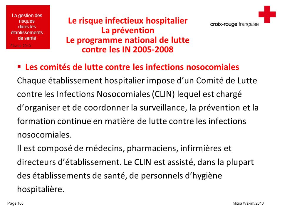 Mitsa Wakim/2010 La gestion des risques dans les établissements de santé Février 2010 Le risque infectieux hospitalier La prévention Le programme nati