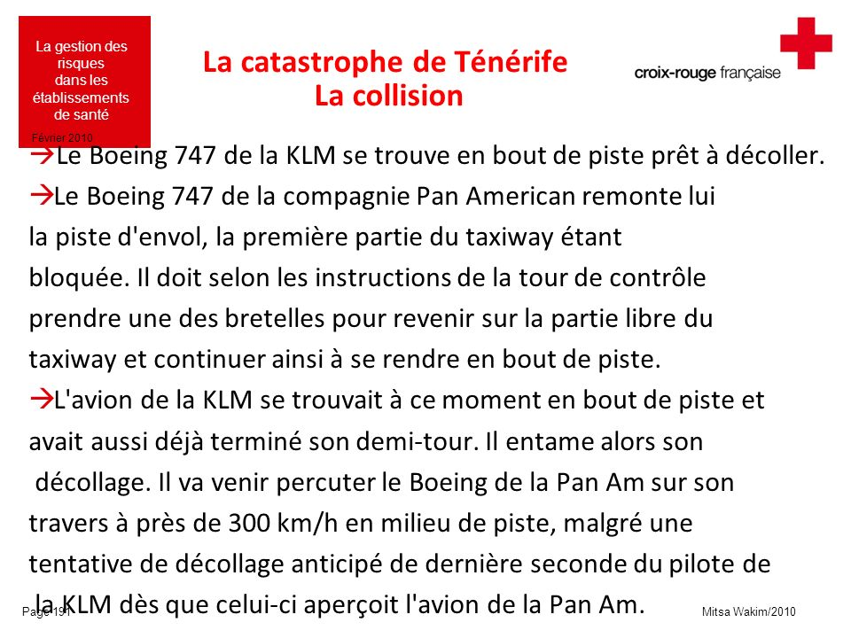Mitsa Wakim/2010 La gestion des risques dans les établissements de santé Février 2010 La catastrophe de Ténérife La collision Le Boeing 747 de la KLM