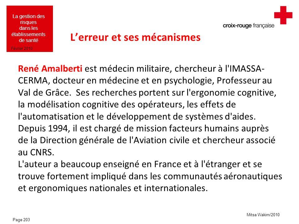 Mitsa Wakim/2010 La gestion des risques dans les établissements de santé Février 2010 Lerreur et ses mécanismes René Amalberti est médecin militaire,