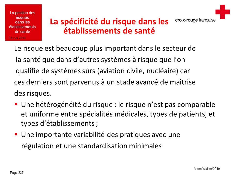 Mitsa Wakim/2010 La gestion des risques dans les établissements de santé Février 2010 La spécificité du risque dans les établissements de santé Le ris