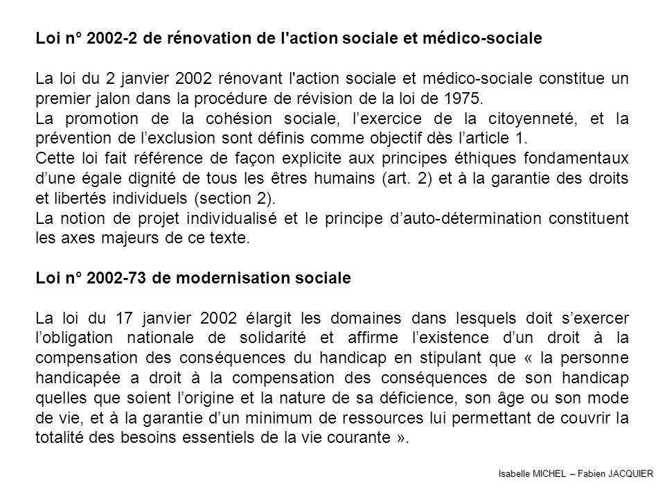 Isabelle MICHEL – Fabien JACQUIER Loi n° 2002-2 de rénovation de l'action sociale et médico-sociale La loi du 2 janvier 2002 rénovant l'action sociale