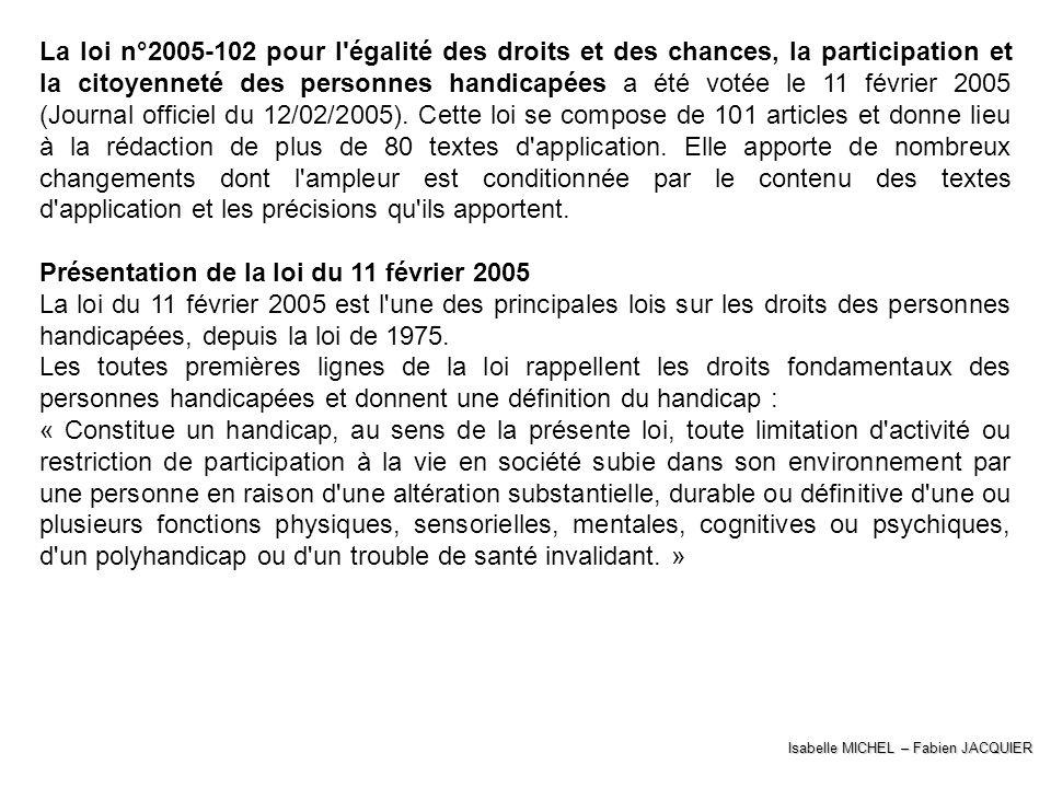 Isabelle MICHEL – Fabien JACQUIER La loi n°2005-102 pour l'égalité des droits et des chances, la participation et la citoyenneté des personnes handica
