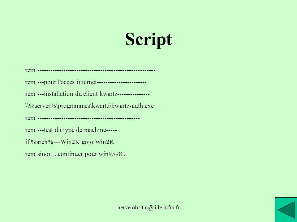 herve.obritin@lille.iufm.fr Script rem ------------------------------------------------------ rem ---pour l'acces internet----------------------- rem