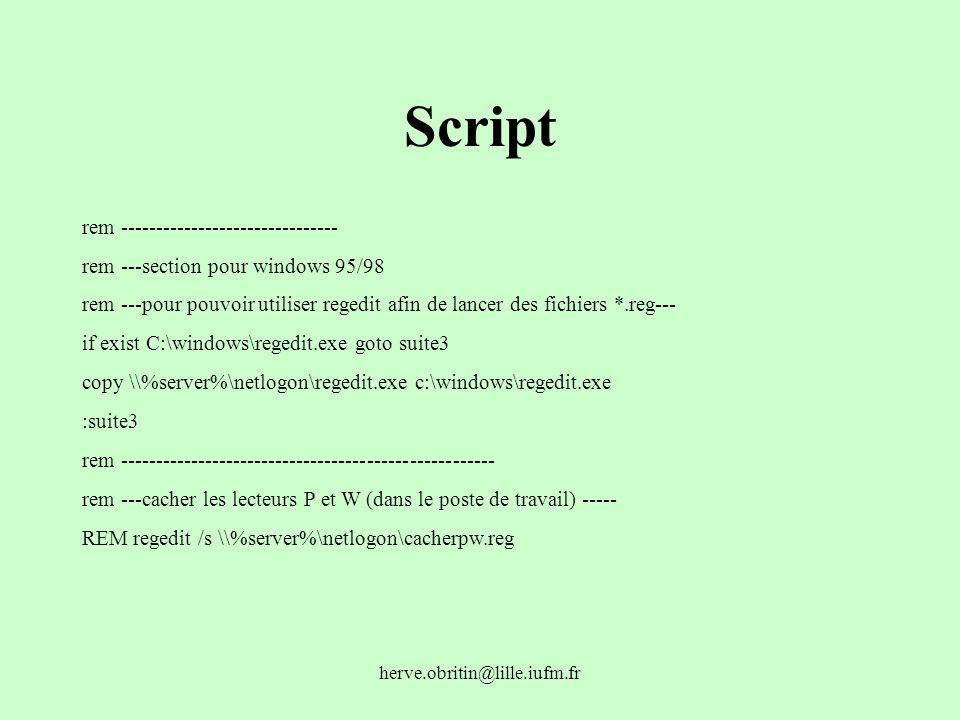 herve.obritin@lille.iufm.fr Script rem ------------------------------- rem ---section pour windows 95/98 rem ---pour pouvoir utiliser regedit afin de