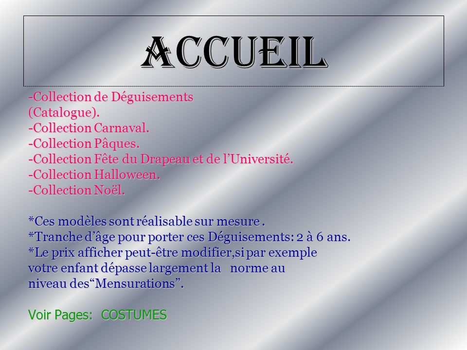 Accueil -Collection de Déguisements (Catalogue). -Collection Carnaval. -Collection Pâques. -Collection Fête du Drapeau et de lUniversité. -Collection