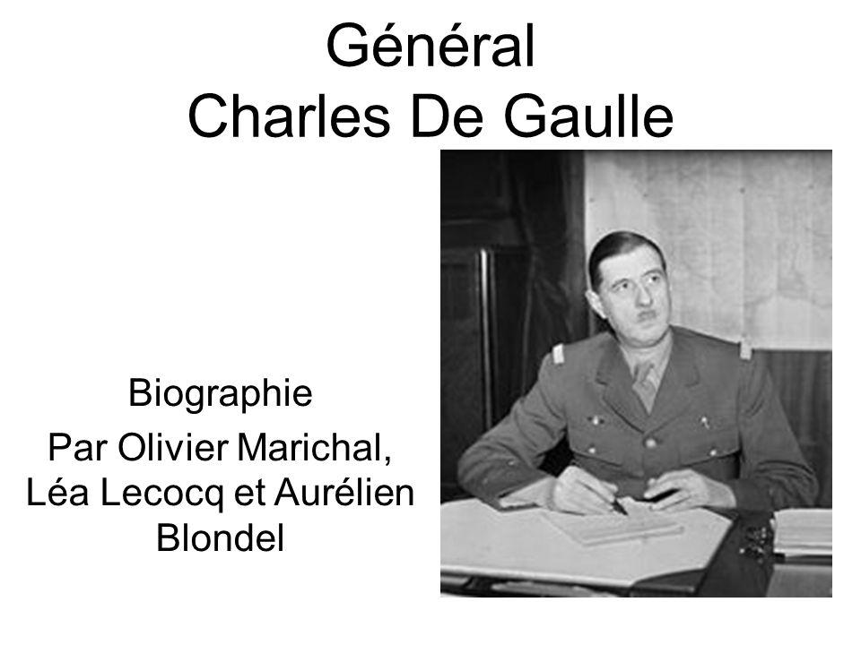 Général Charles De Gaulle Biographie Par Olivier Marichal, Léa Lecocq et Aurélien Blondel