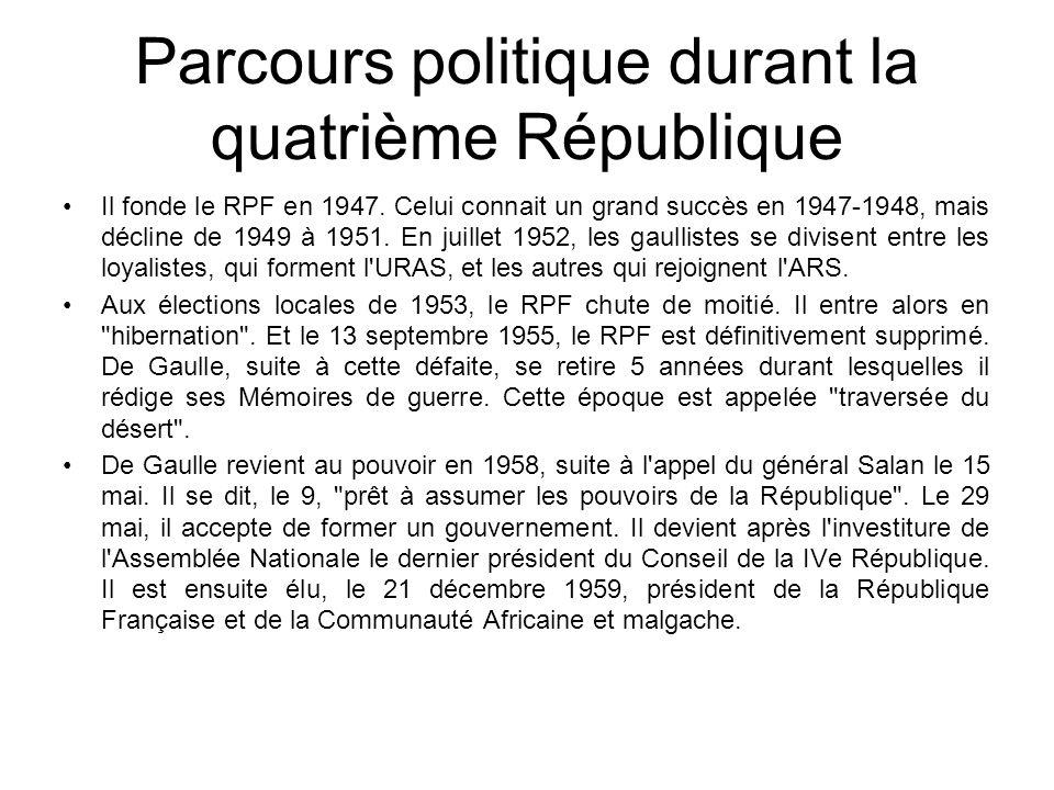 Parcours politique durant la quatrième République Il fonde le RPF en 1947. Celui connait un grand succès en 1947-1948, mais décline de 1949 à 1951. En